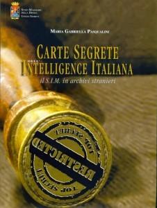 Carte Segrete dell'Intelligence Italiana: il S.I.M. in archivi stranieri, di Maria Gabriella Pasqualini
